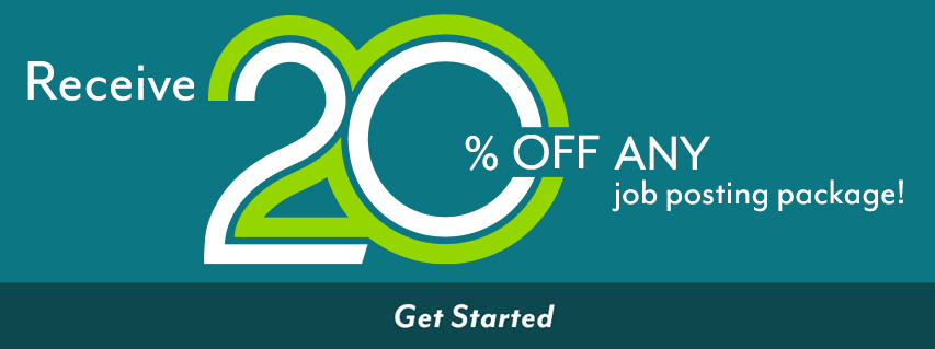Receive 20% off any job posting package. Get Started
